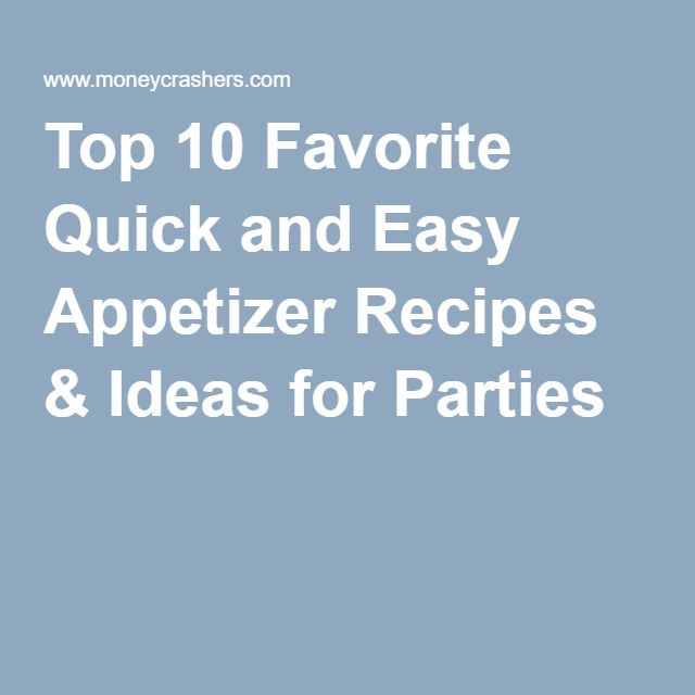 Top 10 Favorite Quick and Easy Appetizer Recipes & Ideas for Parties