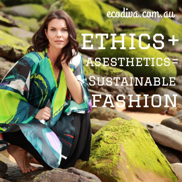 Ethics + Aesthetics = sustainable fashion
