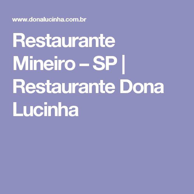 Restaurante Mineiro – SP | Restaurante Dona Lucinha