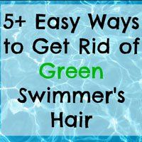 5 Easy Ways to Get Rid of Green Swimmer's Hair