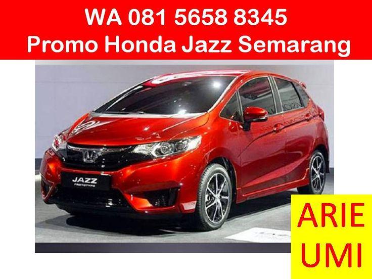 WA 081 5658 8345, Promo Honda Jazz Semarang, Harga Mobil Berbeda Beda Sesuai Model, Type Dan Promo Yang Sedang Berlaku INFO LENGKAP TELP / WA 081 5658 8345 (Indosat) Arie Umi
