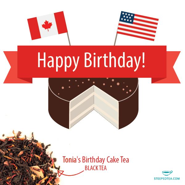 We're celebrating this week by saying Happy Birthday to Canada and USA! Get our Birthday Cake tea for 1 week only!