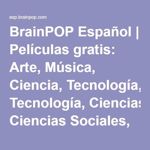 BrainPOP Español   Películas gratis: Arte, Música, Ciencia, Tecnología, Ciencias…