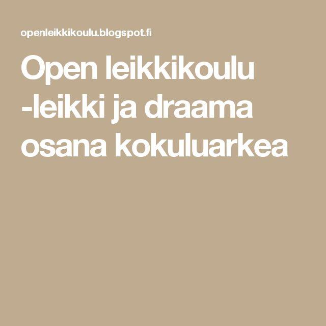 Open leikkikoulu -leikki ja draama osana kokuluarkea