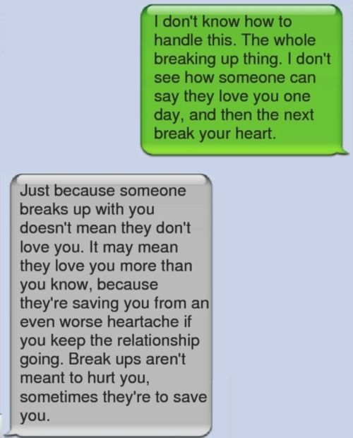 SO TRUE!!!! This is exactly it! I personaly believe that sometimes breaking up with someone is harder than getting broken up with because you have to deal with the pain of knowing you destroyed someone..