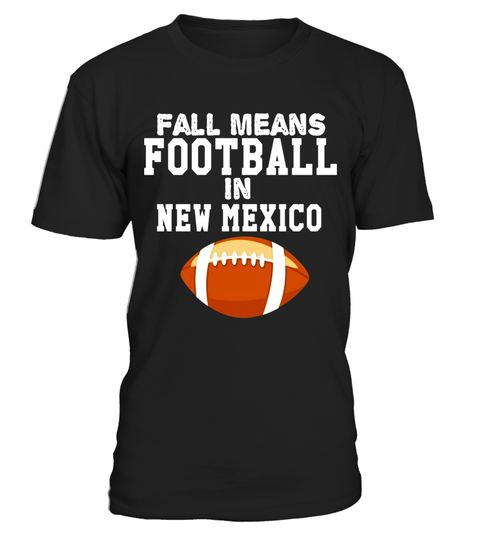 "# Fall Means Football In New Mexico T-Shirt .  Special Offer, not available in shops      Comes in a variety of styles and colours      Buy yours now before it is too late!      Secured payment via Visa / Mastercard / Amex / PayPal      How to place an order            Choose the model from the drop-down menu      Click on ""Buy it now""      Choose the size and the quantity      Add your delivery address and bank details      And that's it!      Tags: This Fantasy football Tee is a perfect…"
