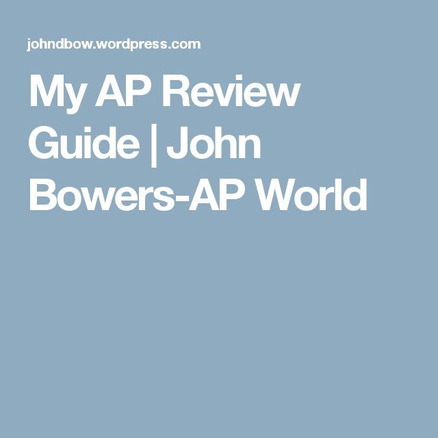 My AP Review Guide   John Bowers-AP World