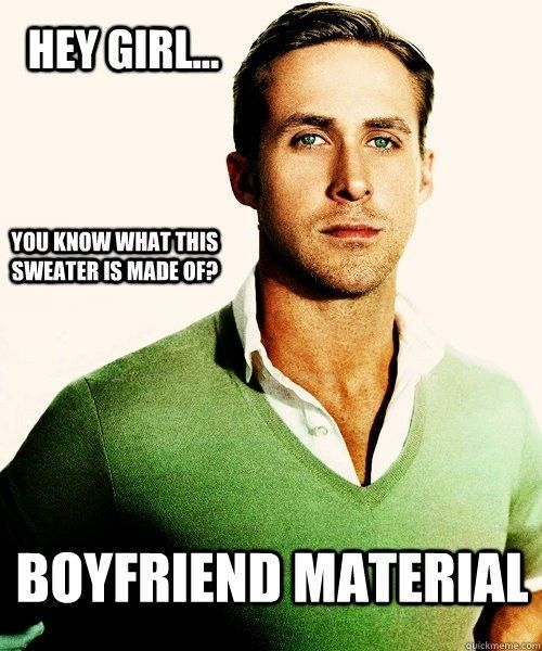 @Melissa McCormick---LOLOLOL: Ryan Gosling, Sweaters, Pick Up Line, Memes, Hey Girls, Funny, Boyfriends Materials, Heygirl, Ryangosl