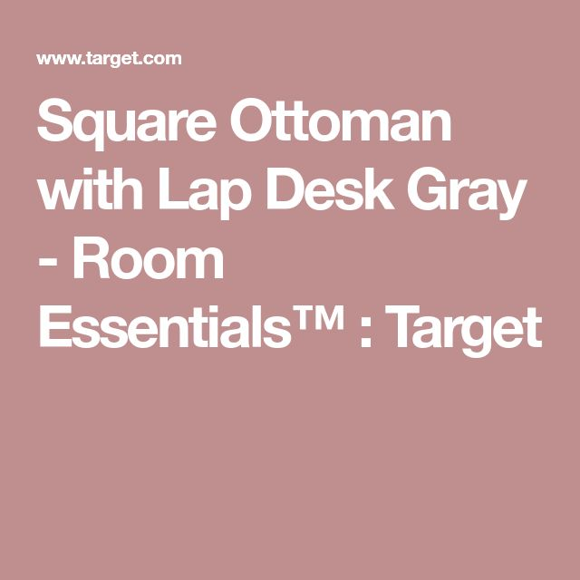 Square Ottoman with Lap Desk Gray - Room Essentials™ : Target
