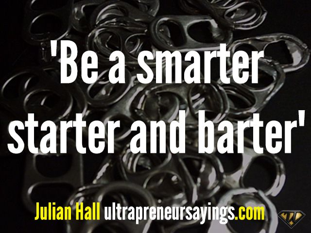 Be a smarter starter and barter