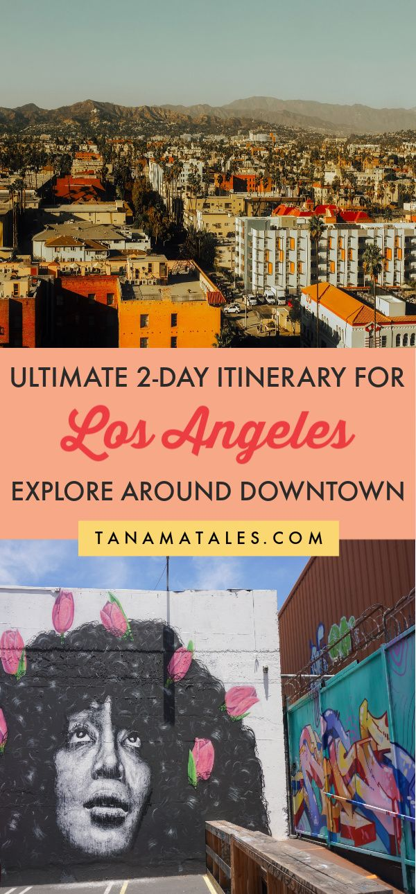 2 Days In Los Angeles Itinerary Based In Downtown Tanama Tales Usa Travel Guide Usa Travel Destinations Travel Usa
