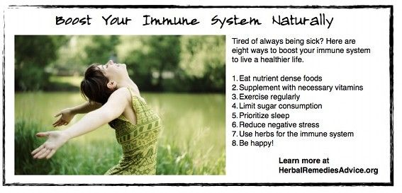 Eight ways to boost your immune system naturally: Eat nutrient-dense foods Supplement with necessary vitamins Exercise regularly Limit sugar consumption Prioritize sleep Reduce negative stress Use herbs for the immune system Be happy