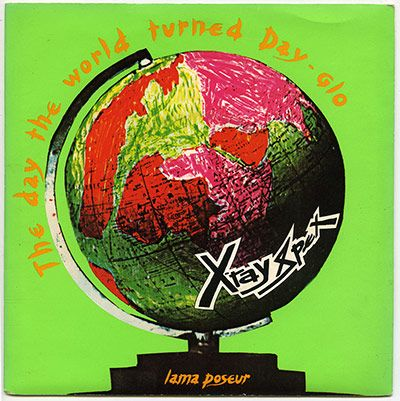 The Day the World Turned Day-glo - X-ray Spex