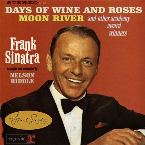 Frank Sinatra - Days Of Wine And Roses, Moon River And Other Academy Award Winners