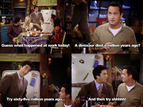 """Guess what happened at work today?"" ""A dinosaur died a million years ago?""Laugh, Friends The Show Quotes, Tv Friends Quotes, Friends Tv Show Quotes, Friends Show Quotes, Friends Quotes Show, Friends Tv Quotes Funny, Chandler, F R I E N D"