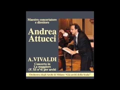Concerto in La maggiore F. XI N°4 di Vivaldi, diretto dal M° Andrea Attucci con gli Archi di Milano (Già Archi della Scala).