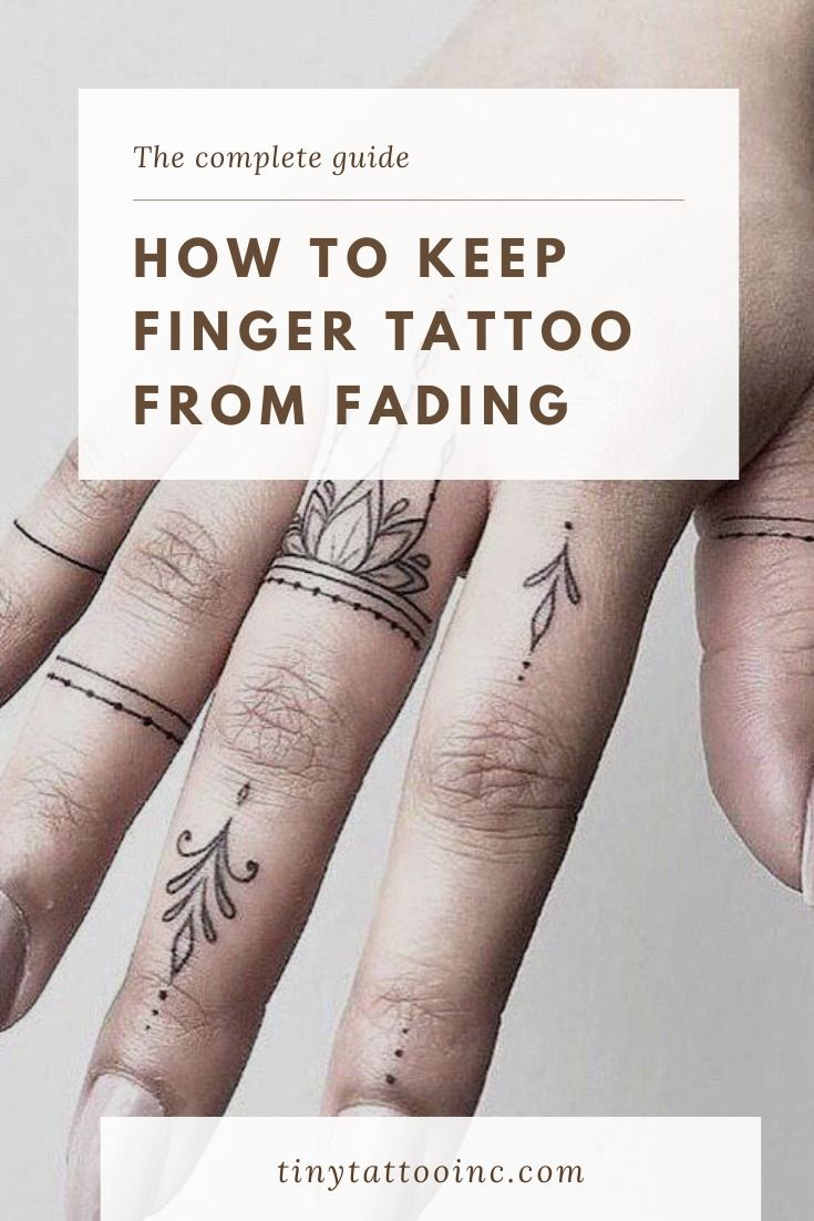 How To Keep Finger Tattoos From Fading The Complete Guide By Finger Tattoos Finger Tattoos Fade Tiny Tattoos