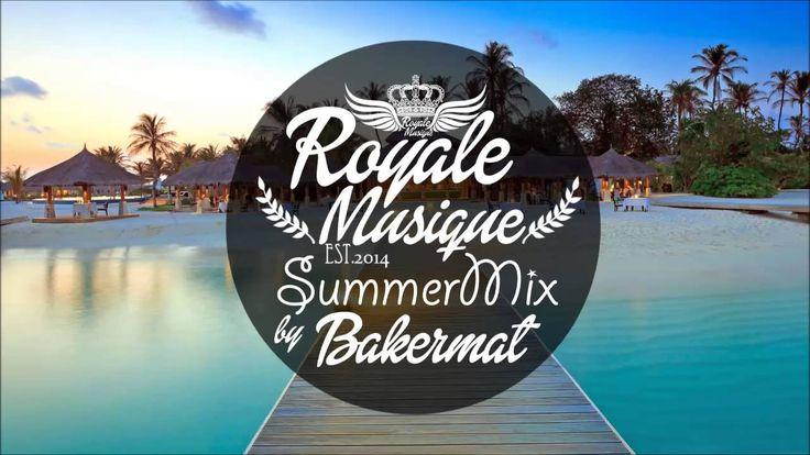 RoyaleMusique | SummerMix by Bakermat