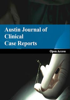 Austin Publishing Group: Austin Journal of Clinical Case Reports