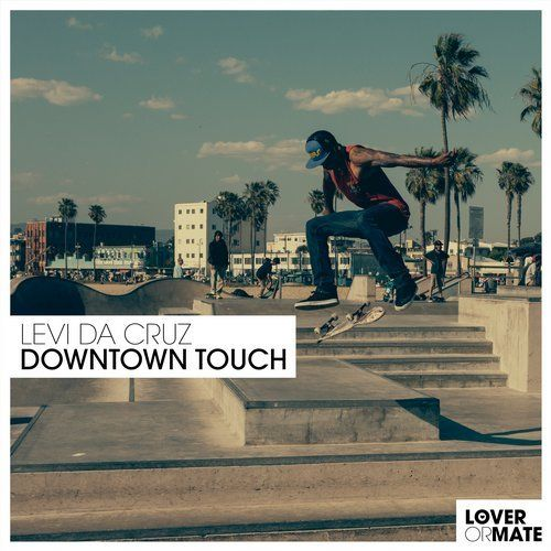 Levi Da Cruz New Releases: Downtown Touch on Beatport