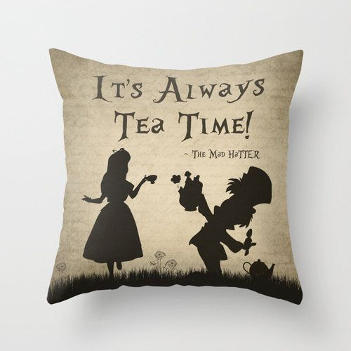 "Alice In Wonderland,  ""It's Always Tea Time!"" Throw Pillow Cover, Mad Hatter Quote Decorative Pillow, Typography, Home Decor, Gift"