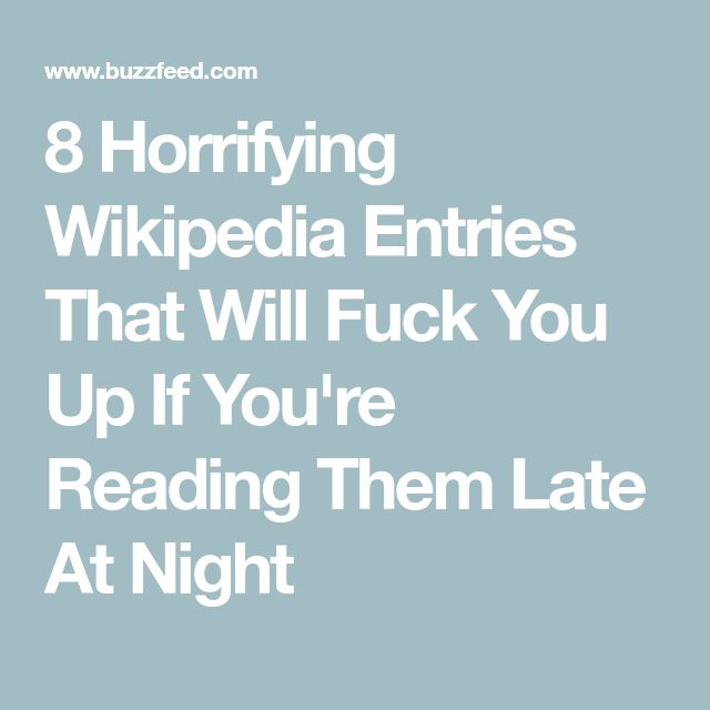 8 Horrifying Wikipedia Entries That Will Fuck You Up If You're Reading Them Late At Night