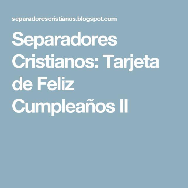 Separadores Cristianos: Tarjeta de Feliz Cumpleaños II