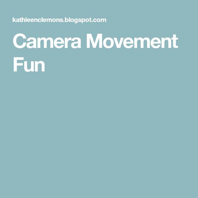 Camera Movement Fun