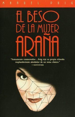 El Beso de la Mujer Arana (Spanish Edition) by Manuel Puig https://www.amazon.com/dp/0679755454/ref=cm_sw_r_pi_dp_x_1U6xzbV83PG6T