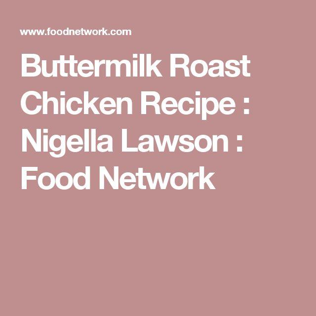 Buttermilk Roast Chicken Recipe : Nigella Lawson : Food Network