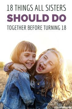 If you're a parent with daughters, look for opportunities to support and encourage these sister-bonding activities so your girls can deepen their bond of sisterhood. And if you have a sister of your own, it's never too late!