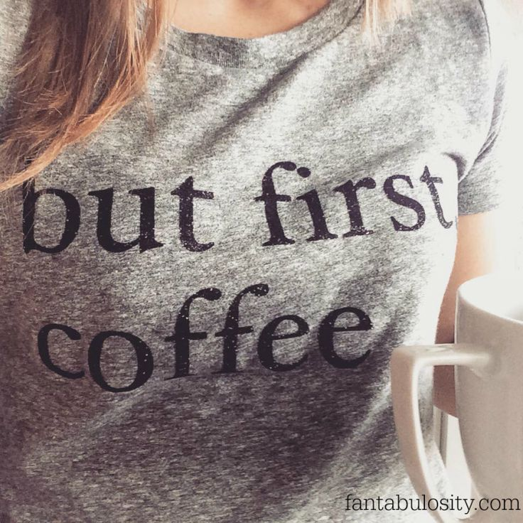 But First, Coffee Shirt. Black glitter letters! I love this! $25 fantabulosity.com