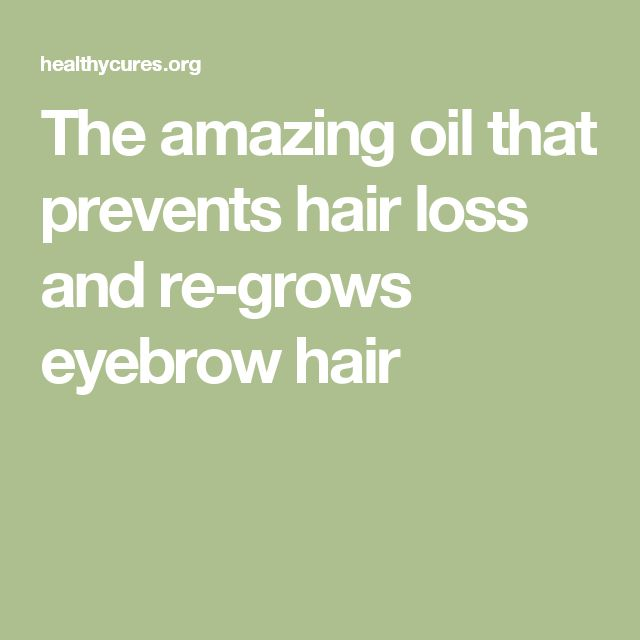 The amazing oil that prevents hair loss and re-grows eyebrow hair