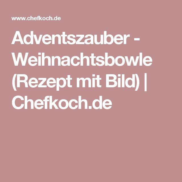 Adventszauber - Weihnachtsbowle (Rezept mit Bild) | Chefkoch.de