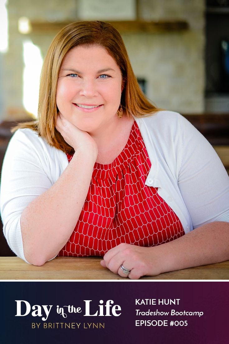 Katie Hunt   Founder Tradeshow Bootcamp   Ever wonder what a day in the life is like for Katie Hunt, the Founder of Tradeshow Bootcamp? Now's your chance! Tune in to episode 005 of the Day in the Life podcast!