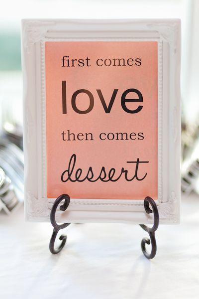Primeiro vem o amor , em seguida, vem a sobremesa.