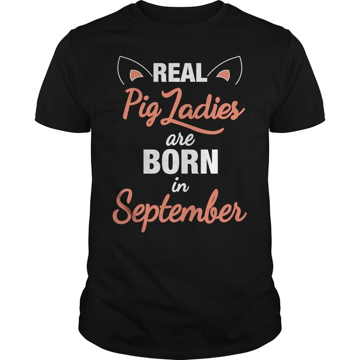 pig Ladies are Born in september , pig tshirt , pig tshirts for women , pig tshirt boys , pig tshirts for girls , pig tshirt youth , pig tshirt for girls , pig tshirt women , pig tshirt kids , pig tshirt for men , pig tshirt men , pig shirt , pig shirts for women , pig shirts for girls , pig shirts for men , pig shirts for k
