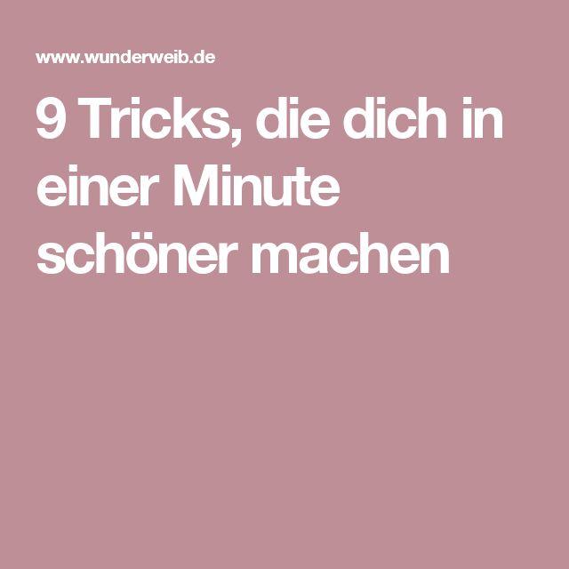 9 Tricks, die dich in einer Minute schöner machen