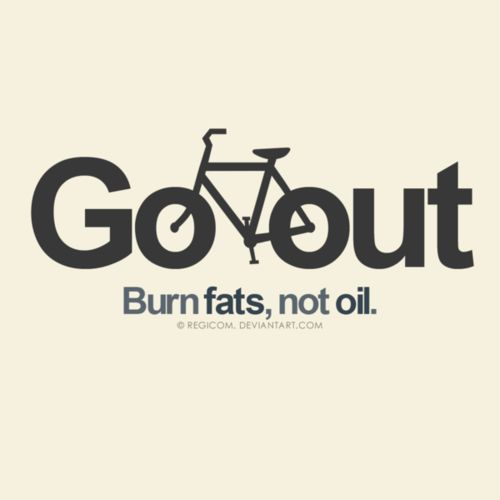 Go out. Burn fat, not oil.