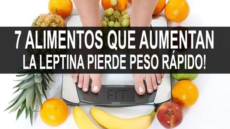 7 ALIMENTOS QUE AUMENTAN LA LEPTINA ¡PIERDE PESO RÁPIDO! PRODUCIENDO LEP...