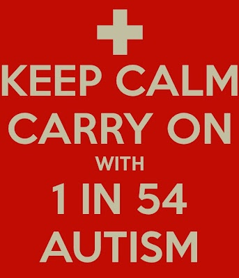 Keep Calm. Carry On. 1 in 54 Autism ASD aspergers