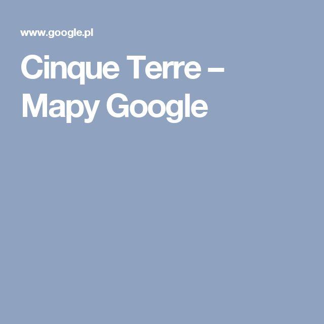 Cinque Terre – Mapy Google