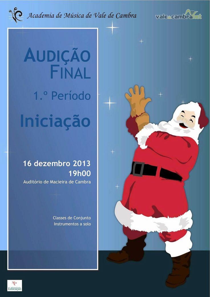 Audição Final 1.º Período - Iniciação > 16 Dezembro 2013 - 19h00 @ Centro Cultural, Macieira de Cambra, Vale de Cambra  _Academia de Música de Vale de Cambra_  #ValeDeCambra #MacieiraDeCambra