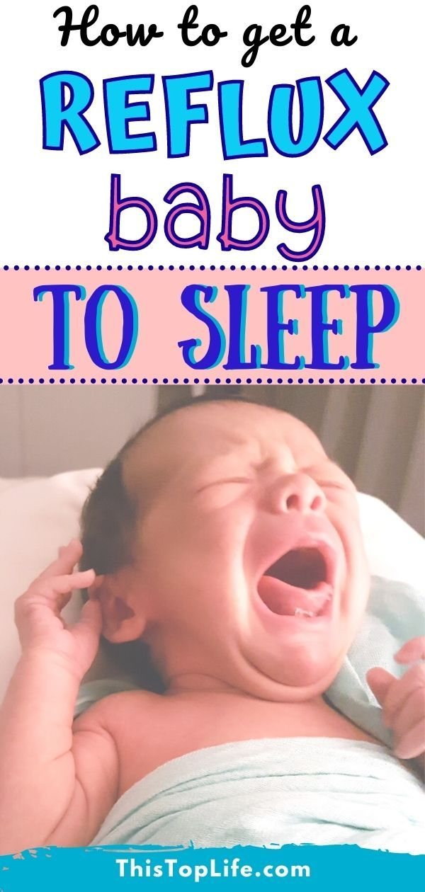 How To Get A Baby With Acid Reflux To Sleep