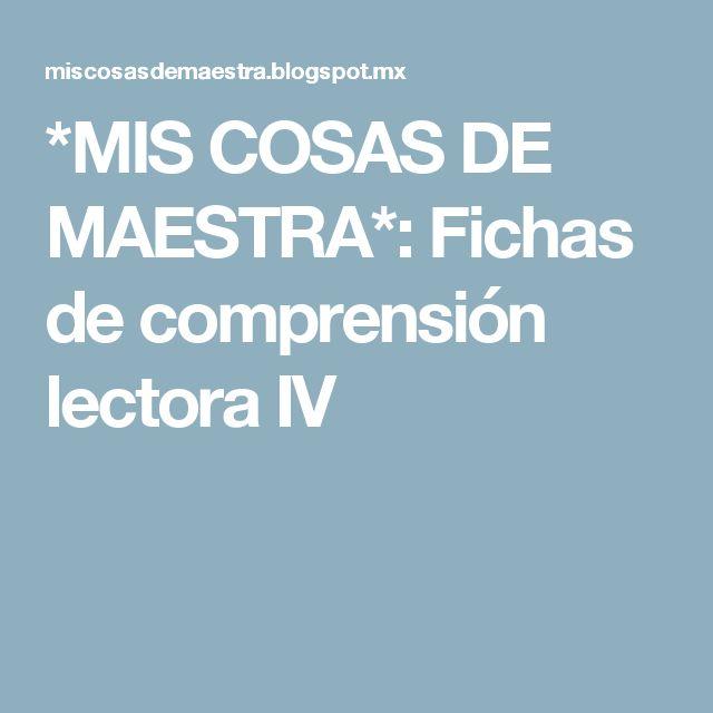 *MIS COSAS DE MAESTRA*: Fichas de comprensión lectora IV