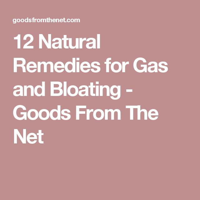 12 Natural Remedies for Gas and Bloating - Goods From The Net