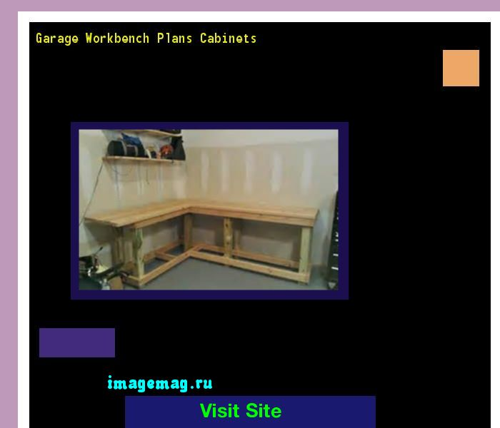 Garage Workbench Plans Cabinets 210353 - The Best Image Search