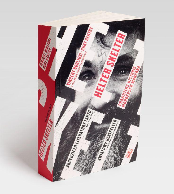 Helter Skelter  Vincent Bugliosi • Curt Gentry  Book cover design by Kuba Sowiński