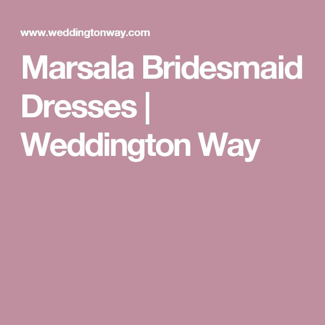 Marsala Bridesmaid Dresses | Weddington Way