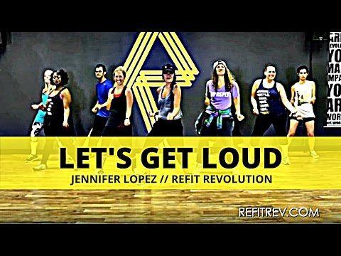 """Let's Get Loud""    Jennifer Lopez    Dance Fitness Choreography Video    REFIT® Revolution - YouTube"